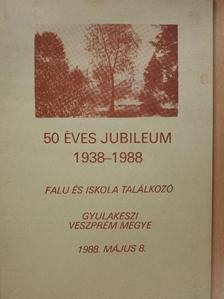 Illés Mária - 50 éves jubileum 1938-1988 (dedikált példány) [antikvár]