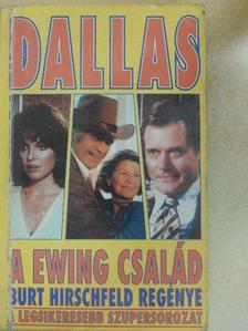 Burt Hirschfeld - Dallas - A Ewing család [antikvár]