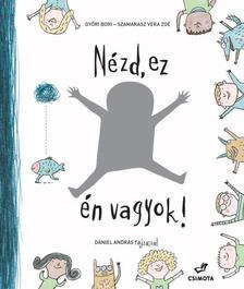 Győri Bori, Szamarasz Vera Zoé - Nézd, ez én vagyok!