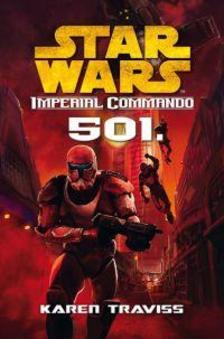 KAREN TRAVISS - Star Wars - Imperial Commando: 501.