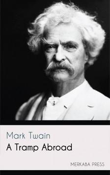Mark Twain - A Tramp Abroad [eKönyv: epub, mobi]