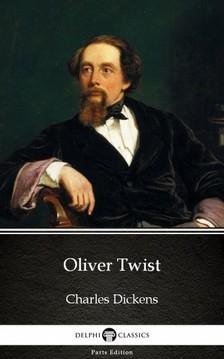 Delphi Classics Charles Dickens, - Oliver Twist by Charles Dickens (Illustrated) [eKönyv: epub, mobi]