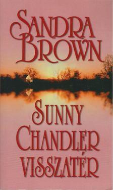 Sandra Brown - Sunny Chandler visszatér [antikvár]