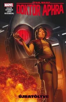 Kieron Gillen - Star Wars: Doktor Aphra - Újratöltve (képregény)