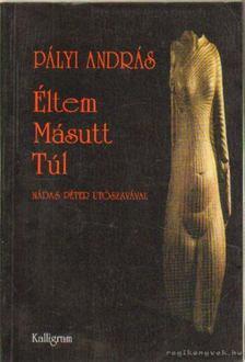 Pályi András - Éltem Másutt Túl [antikvár]