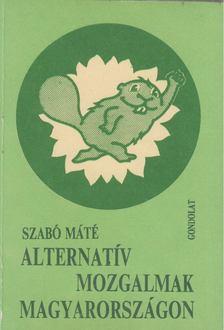 Szabó Máté - Alternatív mozgalmak Magyarországon [antikvár]