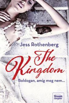 Jess Rothenberg - The Kingdom - Boldogan, amíg meg nem... [antikvár]