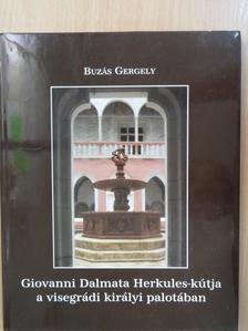 Buzás Gergely - Giovanni Dalmata Herkules-kútja a visegrádi királyi palotában [antikvár]