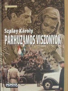Szalay Károly - Párhuzamos viszonyok [antikvár]