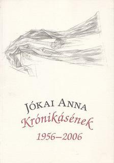 Jókai Anna - Krónikásének 1956-2006 [antikvár]
