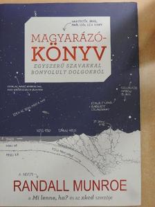 Randall Munroe - Magyarázókönyv [antikvár]