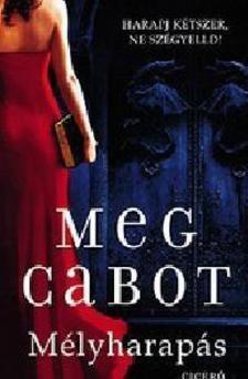 Cabot, Meg - Mélyharapás