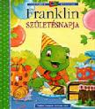 BOURGEOIS, PAULETTE - Franklin születésnapja [nyári akció]