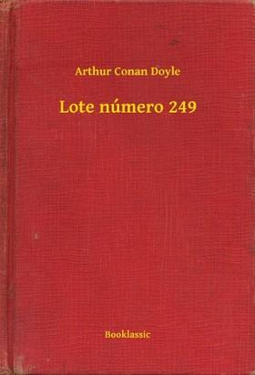 Arthur Conan Doyle - Lote número 249 [eKönyv: epub, mobi]