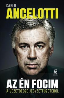 Ancelotti, Carlo - Az én focimEgy vezetőedző jegyzetfüzetéből