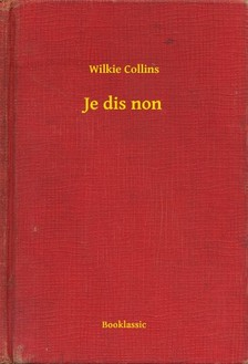 Wilkie Collins - Je dis non [eKönyv: epub, mobi]
