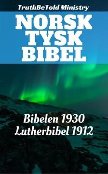 TruthBeTold Ministry, Joern Andre Halseth, Det Norske Bibelselskap, Martin Luther - Norsk Tysk Bibel [eKönyv: epub, mobi]