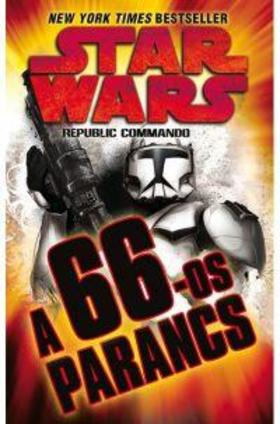 KAREN TRAVISS - Star Wars - Republic Commando: A 66-os parancs