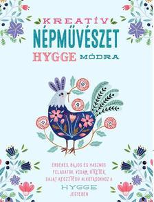 Flora Waycott - KREATÍV NÉPMŰVÉSZET HYGGE MÓDRA