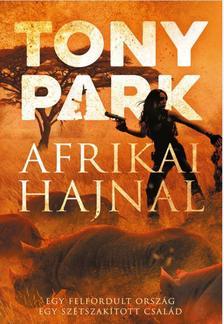Tony Park - Afrikai hajnal