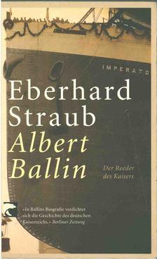 Eberhard Straub - Albert Ballin [antikvár]