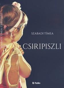 Tímea Szabadi - Csiripiszli [eKönyv: epub, mobi]