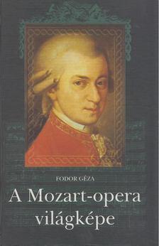 Fodor Géza - A Mozart-opera világképe [antikvár]