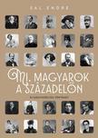 Sal Endre - Mi, magyarok a századelőn - 51 szenvedélyes történet