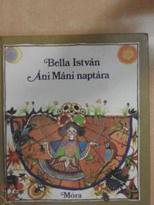 Bella István - Áni Máni naptára [antikvár]
