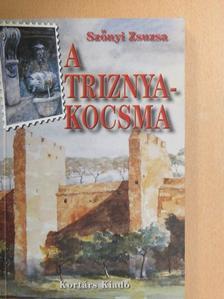 Szőnyi Zsuzsa - A Triznya-kocsma [antikvár]