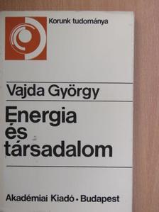 Vajda György - Energia és társadalom [antikvár]