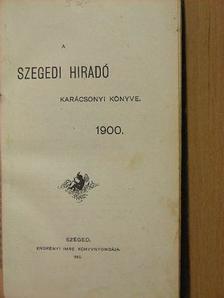 Csehov Antal - A Szegedi Hiradó Karácsonyi Könyve 1900 [antikvár]