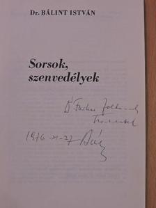 Dr. Bálint István - Sorsok, szenvedélyek (dedikált példány) [antikvár]