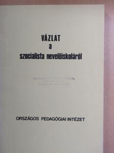 Loránd Ferenc - Vázlat a szocialista nevelőiskoláról [antikvár]