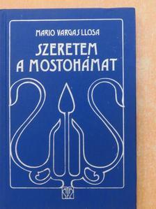 Mario Vargas Llosa - Szeretem a mostohámat [antikvár]