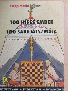 Papp Márió - 100 híres ember 100 sakkjátszmája [antikvár]