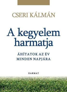 Cseri Kálmán - A kegyelem harmatja - Áhítatok az év minden napjára