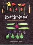 Dóra Melinda Tünde - Kertkaland - Termelj magadnak zöldséget!