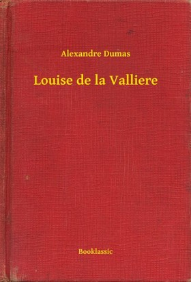 Alexandre DUMAS - Louise de la Valliere [eKönyv: epub, mobi]