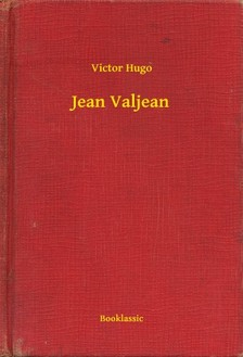 Victor Hugo - Jean Valjean [eKönyv: epub, mobi]