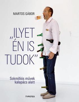 """Martos Gábor - """"Ilyet én is tudok"""" - Sokmilliós művek kalapács alatt"""
