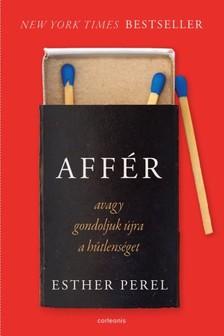 Esther Perel - Affér - avagy gondoljuk újra a hűtlenséget [eKönyv: epub, mobi]