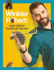 Winkler Róbert - Nagyvárosi természetbúvár [antikvár]