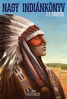 J. F. Cooper - Nagy indiánkönyv