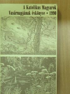 Arany János - A Katolikus Magyarok Vasárnapjának évkönyve 1990 [antikvár]