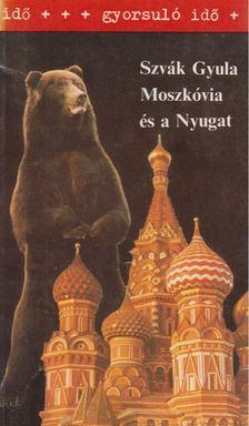 Szvák Gyula - Moszkóvia és a Nyugat [antikvár]