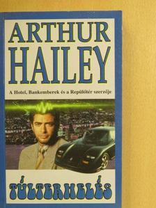 Arthur Hailey - Túlterhelés [antikvár]