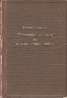 Szalai Sándor - Társadalmi valóság és társadalomtudomány [antikvár]
