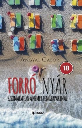 Angyal Gábor - Forró nyár: Szexmaraton a német tengerpartnál [eKönyv: epub, mobi]