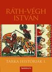 RÁTH-VÉGH ISTVÁN - Tarka históriák I. [eKönyv: epub, mobi]